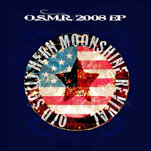 O.S.M.R. (Ep 2008) by Old Southern Moonshine Revival