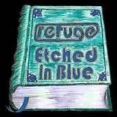Etched In Blue by Refuge