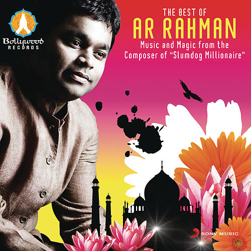 The Best of A.R. Rahman - Music And Magic From The Composer Of Slumdog Millionaire by Various Artists