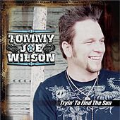 Tryin' To Find The Sun by Tommy Joe Wilson