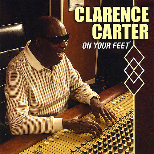 On Your Feet by Clarence Carter