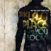 See the Light Inside You by The Last Place You Look