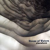 Elsewhere by House of Waters