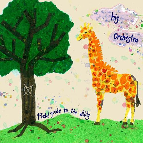 Field Guide to the Wilds by His Orchestra