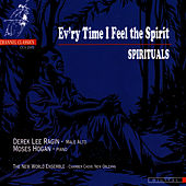 Ev'ry Time I Feel the Spirit - Spirituals by Derek Lee Ragin