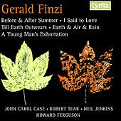 Gerald Finzi: Before & After Summer, Till Earth Outwears, I Said to Love etc by Various Artists