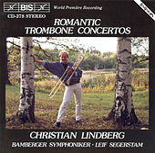 Romantic Trombone Concertos by Christian Lindberg