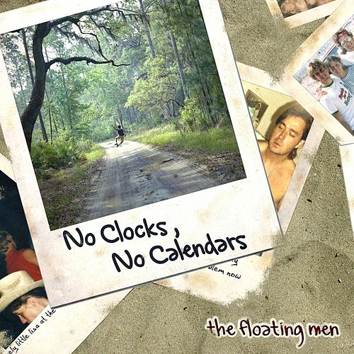 No Clocks, No Calendars, Act I by the Floating Men