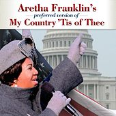 My Country 'Tis of Thee by Aretha Franklin