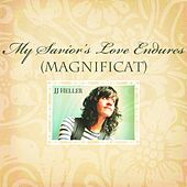 My Savior's Love Endures (Magnificat) by JJ Heller