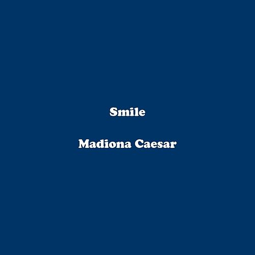 Smile by Madiona Caesar
