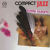 Compact Jazz by Astrud Gilberto