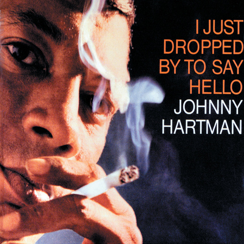 I Just Dropped By To Say Hello by Johnny Hartman