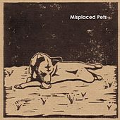 Misplaced Pets von Various Artists