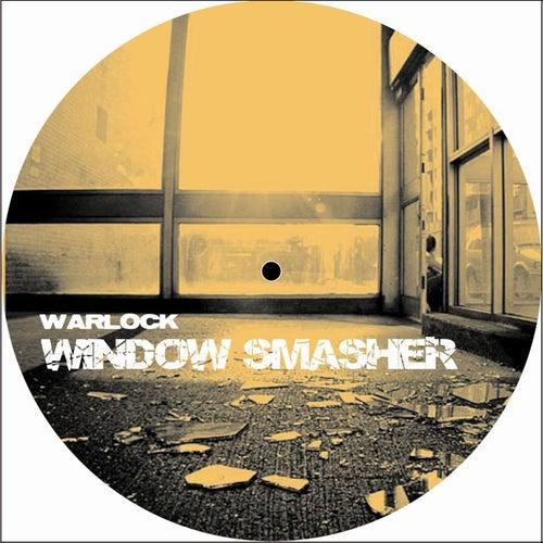 Window Smasher by Warlock