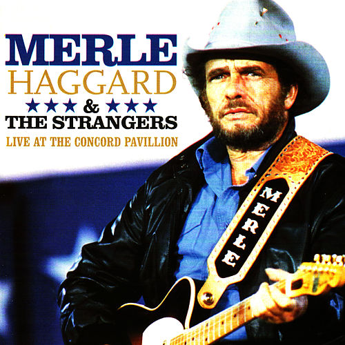 Live at the Concord Pavillion by Merle Haggard