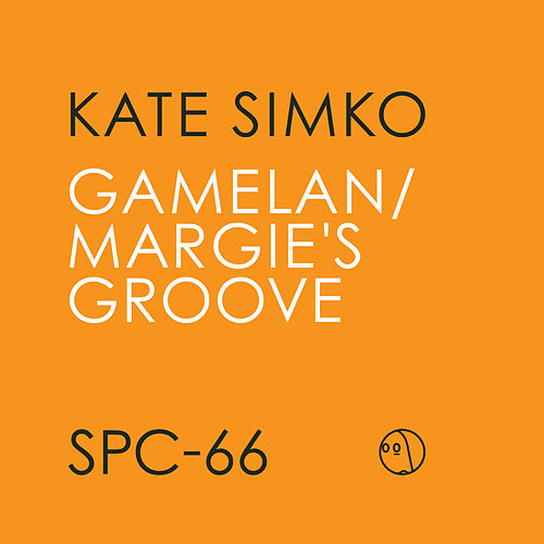 Gamelan/Margie's Groove by Kate Simko