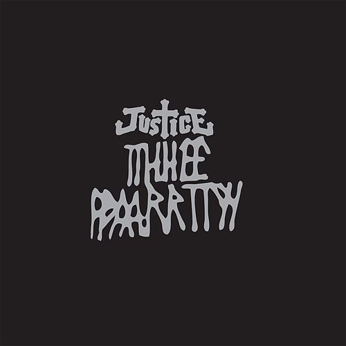 Tthhee Ppaarrttyy by Justice