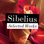 Sibelius - Selected Works by Various Artists