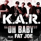 Oh Baby (feat. Fat Joe) by K.A.R.