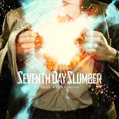 Take Everything by Seventh Day Slumber
