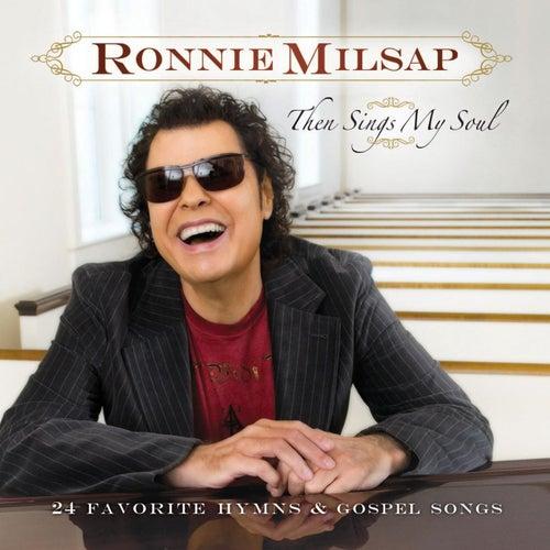 Then Sings My Soul: 24 Favorite Hymns & Gospel Songs by Ronnie Milsap