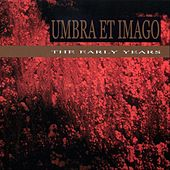The Early Years by Umbra Et Imago