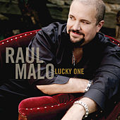 Lucky One by Raul Malo