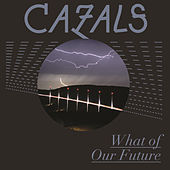 What Of Our Future by Cazals