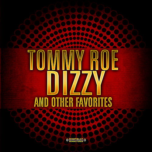 Dizzy & Other Favorites (Digitally Remastered) by Tommy Roe