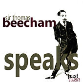 Sir Thomas Beecham Speaks by Sir Thomas Beecham