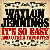 It's So Easy & Other Favorites (Digitally Remastered) by Waylon Jennings