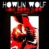 Goin' Down Slow & Other Favorites (Digitally Remastered) by Howlin' Wolf