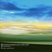 Beyond Embracing Dreams by Daniel Kobialka