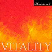 Renewal: Vitality by Roger Wilcock