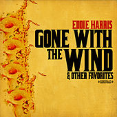Gone With The Wind & Other Favorites (Digitally Remastered) by Eddie Harris