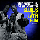 Sounds Of The Latin Flow by Tito Puente Jr.