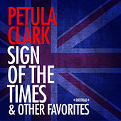 Sign Of The Times & Other Favorites (Digitally Remastered) by Petula Clark