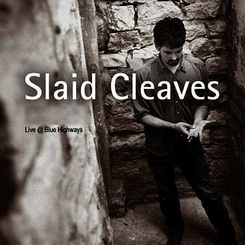 Live At Blue Highways von Slaid Cleaves