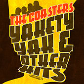 Yakety Yak & Other Hits (Digitally Remastered) von The Coasters