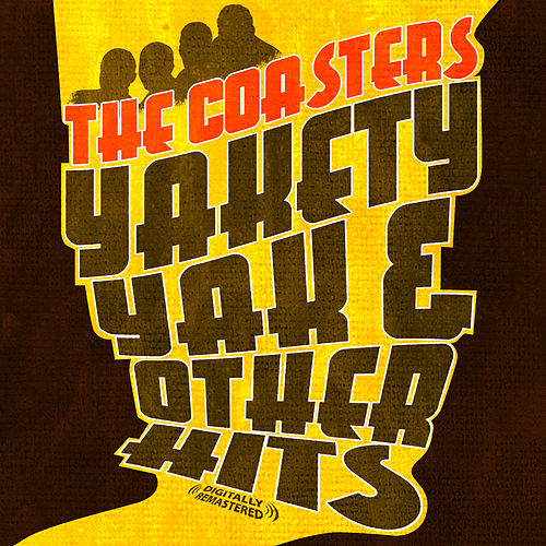 Yakety Yak & Other Hits (Digitally Remastered) by The Coasters