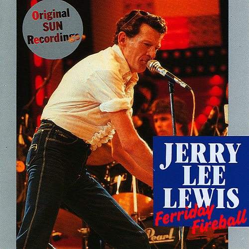Ferriday Fireball by Jerry Lee Lewis