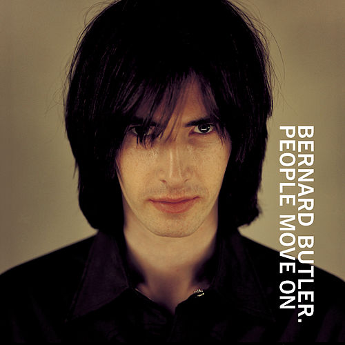 People Move On by Bernard Butler