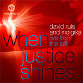 When Justice Shines by David Ruis