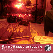 Rasa Living presents Music for Reading: Tranquil Music for Reading & Lounging by Various Artists