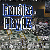 Franchize Playaz, Vol. 1 by Various Artists