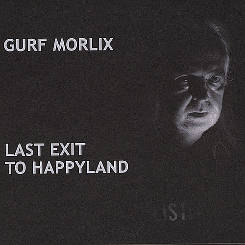 Last Exit to Happyland by Gurf Morlix