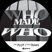 The Plot / This Train by WhoMadeWho