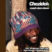 Mash Dem Down by Chezidek