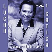 25 Canciones Inmortales, Vol. 1 by Lucho Gatica